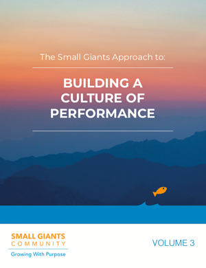 The Small Giants Approach to Building a Culture of Performance